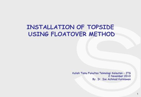 INSTALLATION OF TOPSIDE USING FLOATOVER METHOD