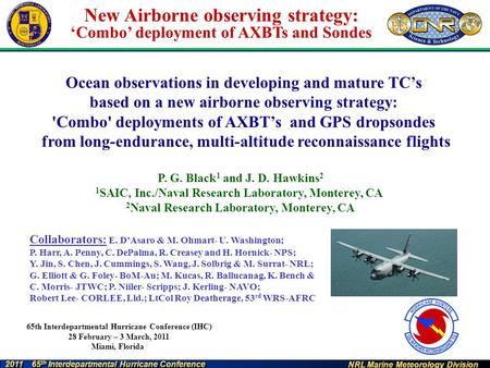 NRL Marine Meteorology Division 2011 65 th Interdepartmental Hurricane Conference New Airborne observing strategy: 'Combo' deployment of AXBTs and Sondes.