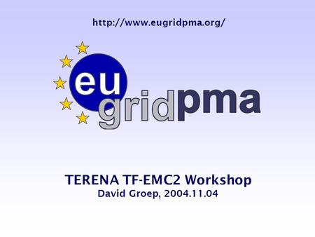 TERENA TF-EMC2 Workshop David Groep, 2004.11.04