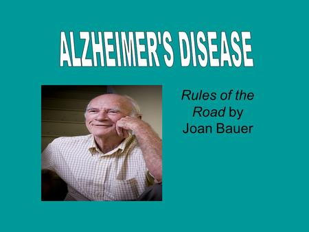 Rules of the Road by Joan Bauer. Here are pictures of human brain. The brain on the upper left is a healthy human brain. The brain on the upper right.