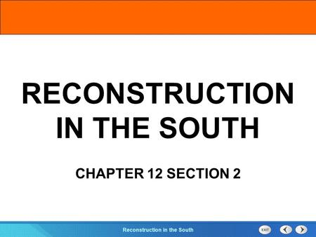 Chapter 25 Section 1 The Cold War Begins Section 2 Reconstruction in the South RECONSTRUCTION IN THE SOUTH CHAPTER 12 SECTION 2.
