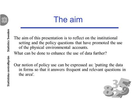 The aim The aim of this presentation is to reflect on the institutional setting and the policy questions that have promoted the use of the physical environmental.