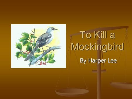 To Kill a Mockingbird By Harper Lee. Harper Lee  Born on April 28, 1926 in Monroeville, Alabama  Youngest of four children  1957 – submitted manuscript.