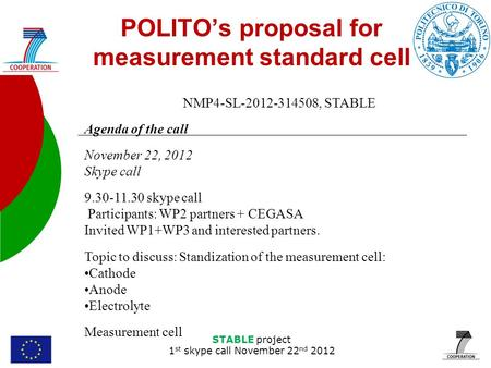 STABLE Kick-off meeting Torino – October 25 th - 26 th,2012 POLITO's proposal for measurement standard cell STABLE project 1 st skype call November 22.