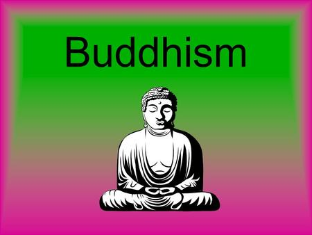 Buddhism. Origins of Buddhism: INDIA – by 600 B.C. there were growing signs of dissatisfaction with the rigidity of the caste system and the great power.