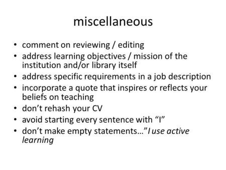 Miscellaneous comment on reviewing / editing address learning objectives / mission of the institution and/or library itself address specific requirements.