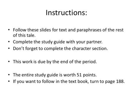 Instructions: Follow these slides for text and paraphrases of the rest of this tale. Complete the study guide with your partner. Don't forget to complete.