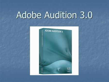 Adobe Audition 3.0. System Requirements Intel® Pentium 4, Intel Centrino, Intel Xeon, or Intel Core™ Duo or compatible processor Intel® Pentium 4, Intel.