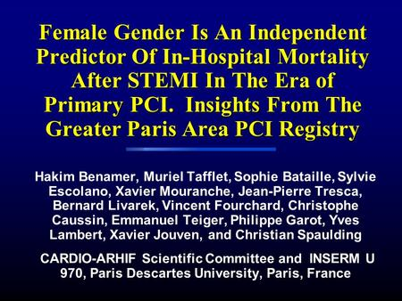 Female Gender Is An Independent Predictor Of In-Hospital Mortality After STEMI In The Era of Primary PCI. Insights From The Greater Paris Area PCI Registry.