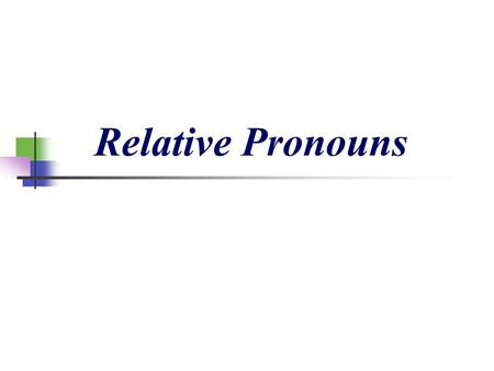 Relative Pronouns. Relative pronouns are that, who, whom, whose, which. They are used to join clauses to make a complex sentence.