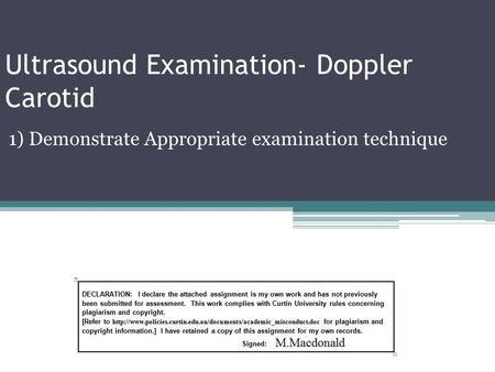 Ultrasound Examination- Doppler Carotid 1) Demonstrate Appropriate examination technique.