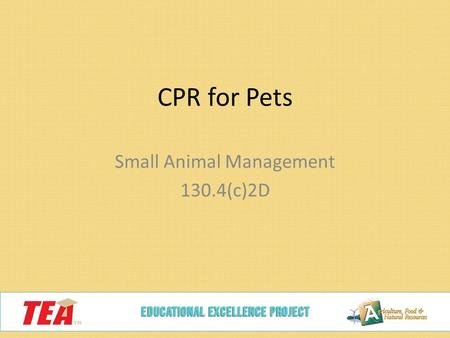 CPR for Pets Small Animal Management 130.4(c)2D.