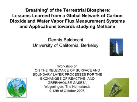 'Breathing' of the Terrestrial Biosphere: Lessons Learned from a Global Network of Carbon Dioxide and Water Vapor Flux Measurement Systems and Applications.