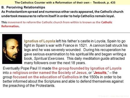 The Catholics Counter with a Reformation of their own - Textbook, p. 435 B. Perceiving Relationships As Protestantism spread and numerous other sects appeared,