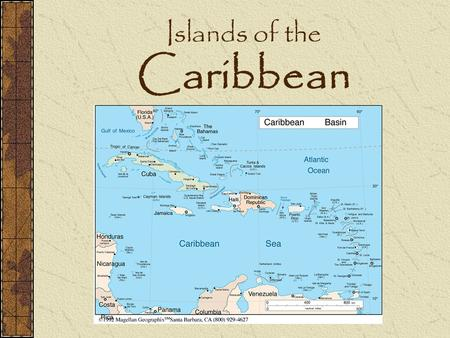 "Islands of the Caribbean. ""West Indies"" Original inhabitants – Native Indians. Columbus made 1 st landfall in New World in 1492 on Samana Cay in the Bahamas."
