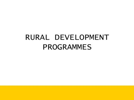 RURAL DEVELOPMENT PROGRAMMES. National Rural Employment Guarantee Act, 2005 Aim: Enhance livelihood of Rural HH.Guranteed wage employment in unskilled.