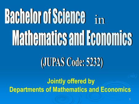 1 Jointly offered by Departments of Mathematics and Economics.