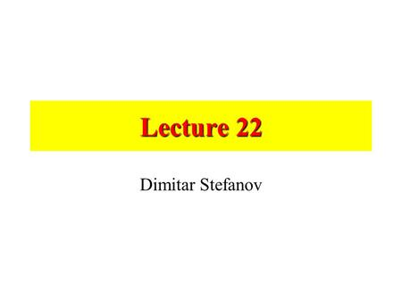 Lecture 22 Dimitar Stefanov. Go-to-goal wheelchairs Autonomously transition a wheeled vehicle from an initial position/orientation... to a desired position/orientation......