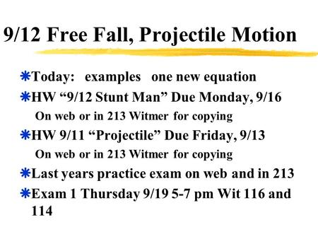 9/12 Free Fall, Projectile Motion