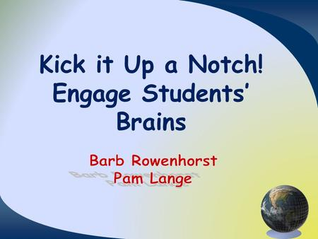 "Kick it Up a Notch! Engage Students' Brains. ""Good laughter"" is energizing and invigorating. When we laugh heartily, we bring oxygen into our bodies."
