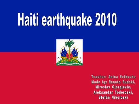 The 2010 Haiti earthquake was a catastrophic magnitude 7.0 Mw earthquake, with an epicentre near the town of Léogâne, approximately 25 km (16 miles) west.