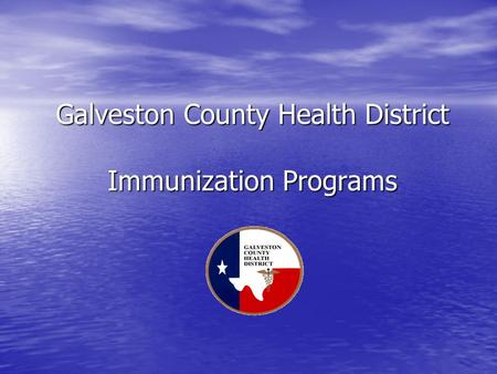 Galveston County Health District Immunization Programs