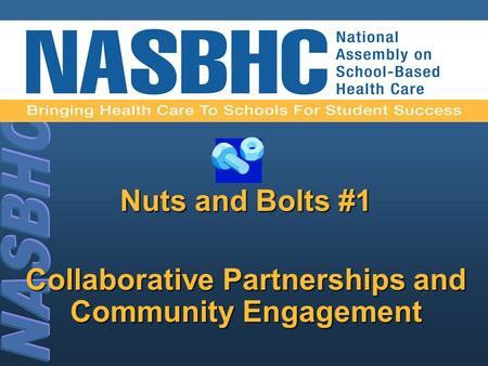 Nuts and Bolts #1 Collaborative Partnerships and Community Engagement.