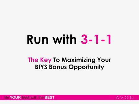 Run with 3-1-1 The Key To Maximizing Your BIYS Bonus Opportunity.