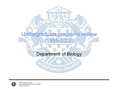 2002 Program review Undergraduate programs committee 2015-10-22 01:19 Undergraduate programs review (1995-2002) Department of Biology.