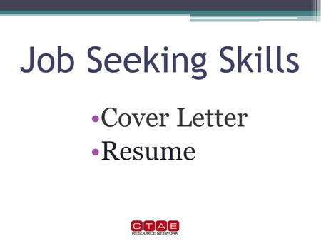 Job Seeking Skills Cover Letter Resume. Cover Letter A cover letter is a short one page letter that goes on top of your Resume. The purpose of the cover.