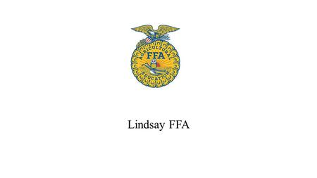Lindsay FFA. FFA is an intercurricular student organization for those interested in agriculture and leadership. It is one of three components of agricultural.