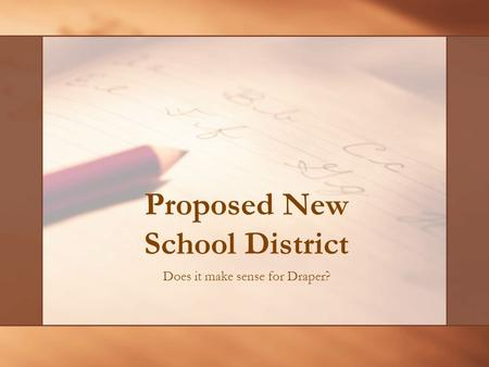 Proposed New School District Does it make sense for Draper?