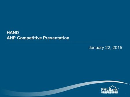 HAND AHP Competitive Presentation January 22, 2015 1.