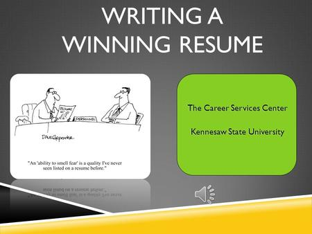 WRITING A WINNING RESUME The Career Services CenterThe Career Services Center Kennesaw State UniversityKennesaw State University.