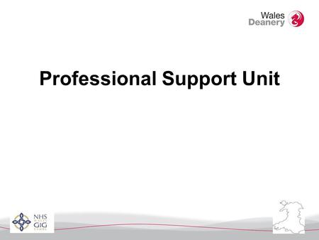 Professional Support Unit Wales The Smart Choice Medical Training/Careers in Wales.