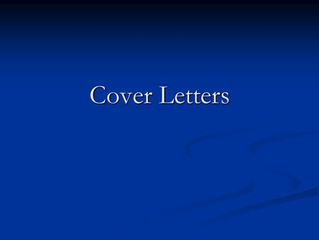 Cover Letters. While the resume is a somewhat generic advertisement for yourself, the cover letter allows you to tailor your application to each specific.