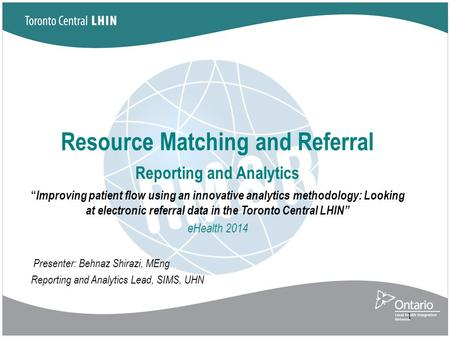 "Resource Matching and Referral Reporting and Analytics "" Improving patient flow using an innovative analytics methodology: Looking at electronic referral."