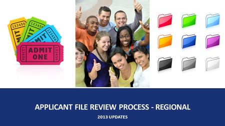 APPLICANT FILE REVIEW PROCESS - REGIONAL 2013 UPDATES.