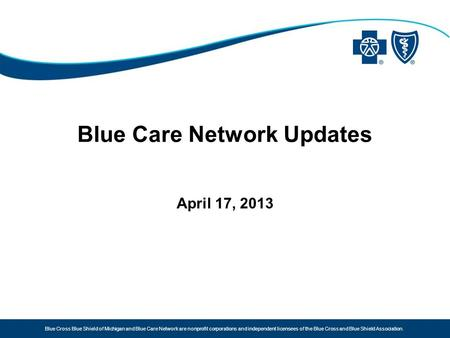 Blue Cross Blue Shield of Michigan and Blue Care Network are nonprofit corporations and independent licensees of the Blue Cross and Blue Shield Association.