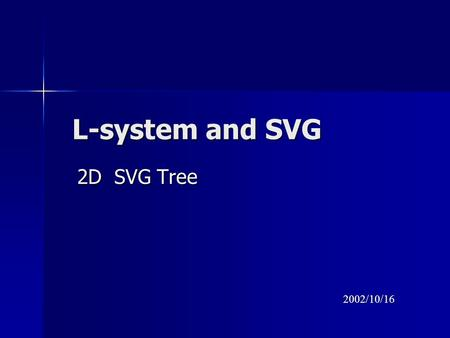 L-system and SVG 2D SVG Tree 2002/10/16.