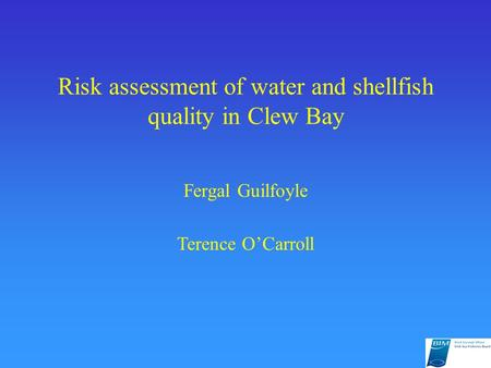 Risk assessment of water and shellfish quality in Clew Bay Fergal Guilfoyle Terence O'Carroll.