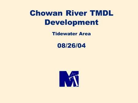 Chowan River TMDL Development Tidewater Area 08/26/04.
