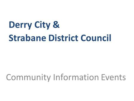 Community Information Events Derry City & Strabane District Council.