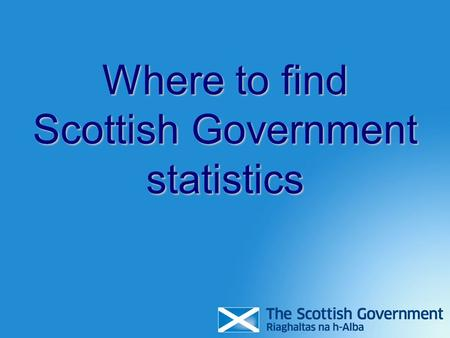 Where to find Scottish Government statistics.