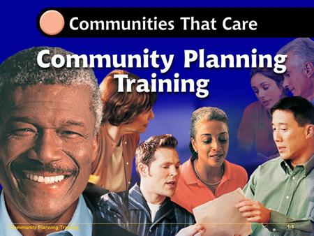 Community Planning Training 1-1. Community Plan Implementation Training 1- 1-3 Community Planning Training 1-2.