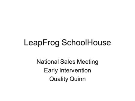 LeapFrog SchoolHouse National Sales Meeting Early Intervention Quality Quinn.