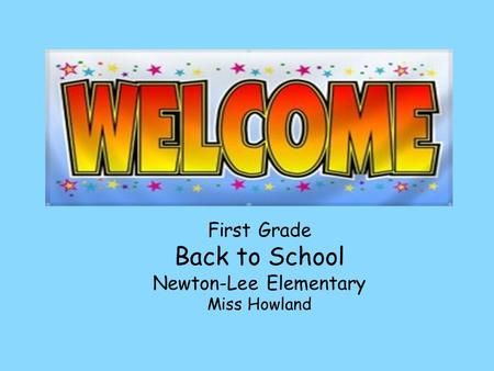 First Grade Back to School Newton-Lee Elementary Miss Howland