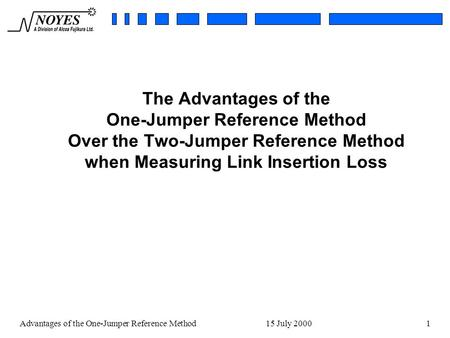 Advantages of the One-Jumper Reference Method 15 July 20001 The Advantages of the One-Jumper Reference Method Over the Two-Jumper Reference Method when.
