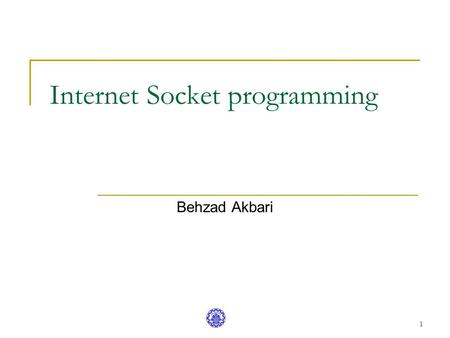 1 Internet Socket programming Behzad Akbari. 2 Sharif University of Technology, Kish Island Campus What is an API? API – stands for Application Programming.