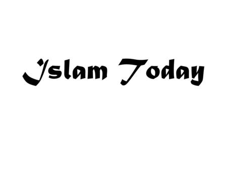 Islam Today. 2nd largest religion in the world (next to Christianity) Approximately 1 billion people practice Islam.